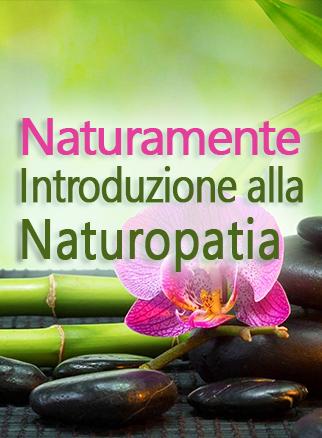 Naturamente Introduzione alla Naturopatia Naturamente