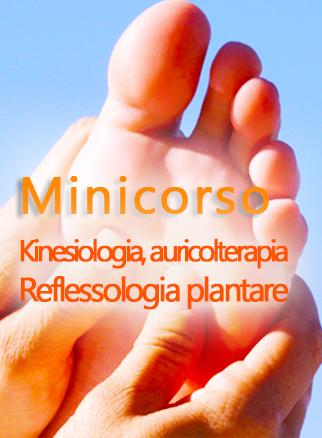 Minicorso di Kinesiologia, Reflessologia e Auricoloterapia.